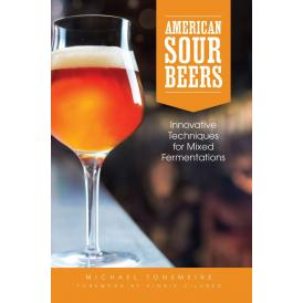'American Sour Beers: Innovative Techniques for Mixed Fermentations' - Michael Tonsmeire